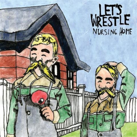 Let's Wrestle - Nursing Home