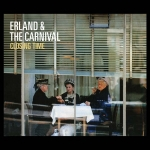 Erland & The Carnival - Closing Time PRE-ORDER
