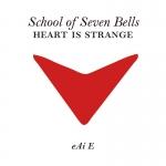 """School of Seven Bells – Heart Is Strange 7"""""""