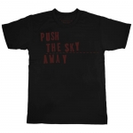 Push The Sky Away - T-shirt
