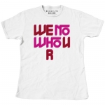 We No Who U R - Girls' T-shirt