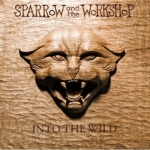Sparrow And The Workshop - Into The Wild CD