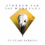 Sparrow And The Workshop - Spitting Daggers 12""