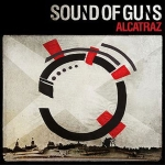 "Sound Of Guns - Alcatraz 7"" & CD"
