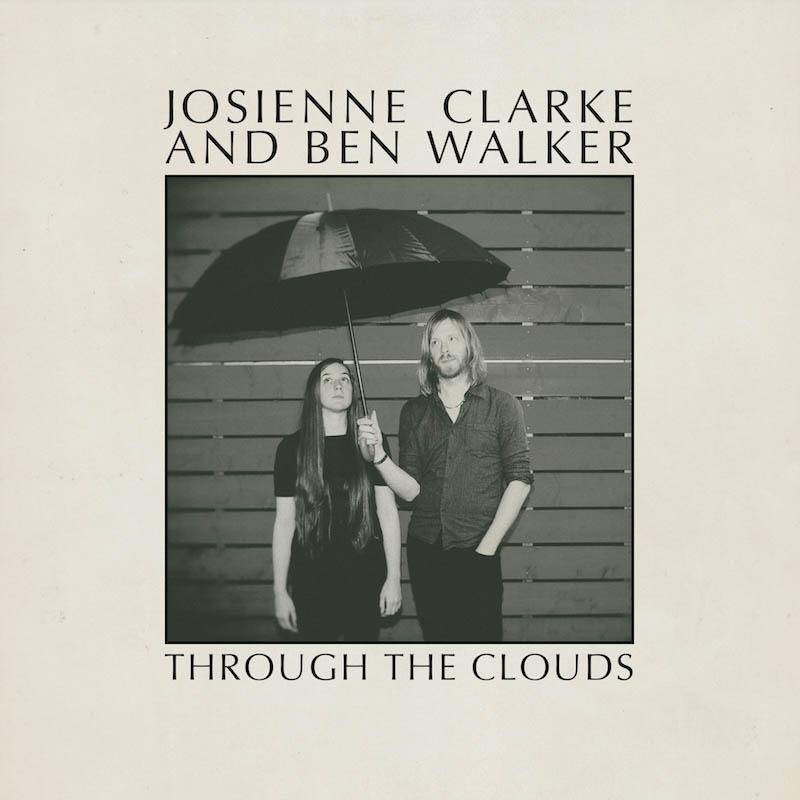 Josienne Clarke & Ben Walker - Through The Clouds EP