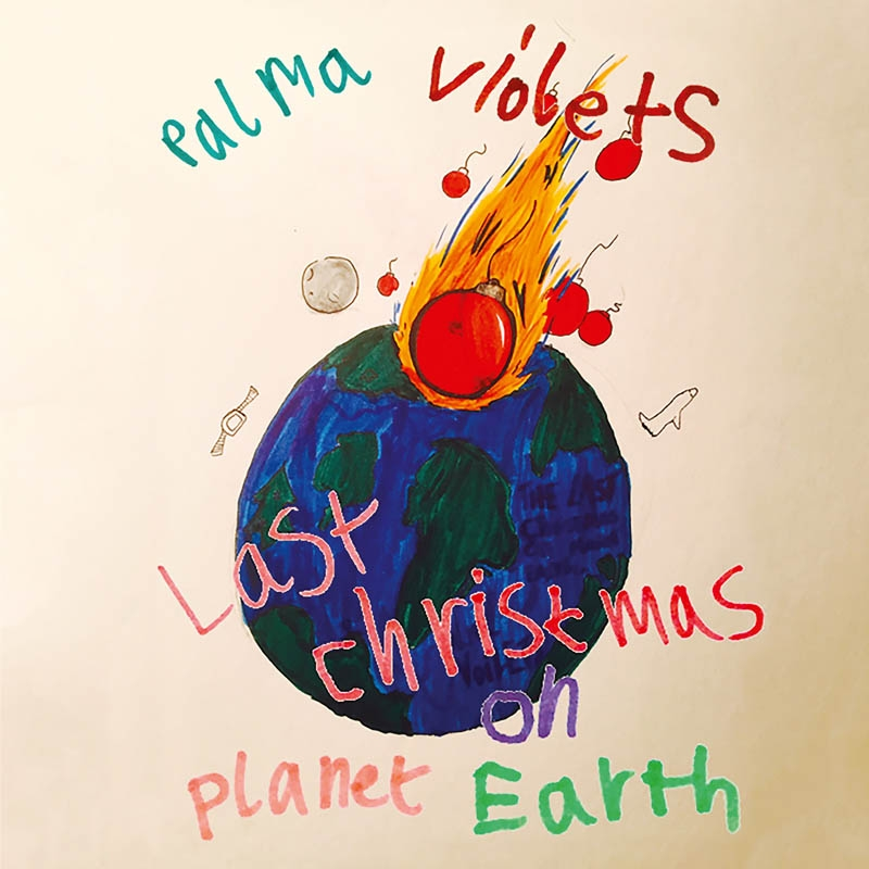 Palma Violets - Last Christmas On Planet Earth