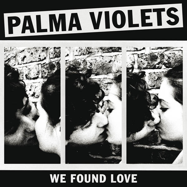 Palma Violets - We Found Love 7""