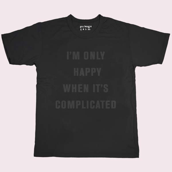 ONLY HAPPY WHEN IT'S COMPLICATED T-SHIRT